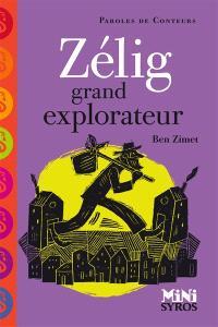 Zélig, grand explorateur