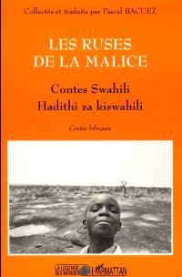 Les ruses de la malice : contes swahili = Hadithi za kiswahili