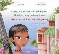 Alipio, un enfant des Philippines = Si Alipio, ang batang Pinoy = Alipio, a child of the Philippines