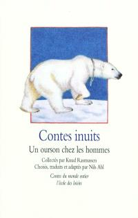 Contes inuits : un ourson chez les hommes