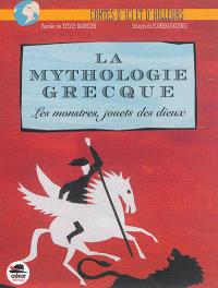 La mythologie grecque : les monstres, jouets des dieux