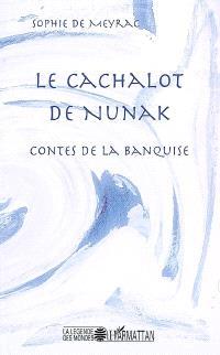 Le cachalot de Nunak : contes de la banquise