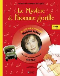 Le mystère de l'homme gorille : pour faire aimer la musique de Mozart