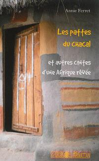 Les pattes du chacal : et autres contes d'une Afrique rêvée