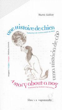 Une histoire de chien = Uma historia de cao = A story about a dog