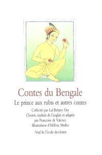 Contes du Bengale : le prince aux rubis : et autres contes