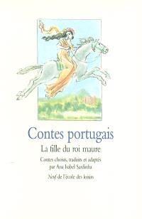 Contes portugais : la fille du roi maure