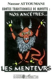 Contes traditionnels de Mayotte, nos ancêtres... les menteurs : recueil de contes maorais