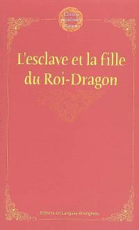 L'esclave et la fille du roi-dragon
