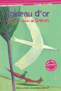 L'oiseau d'or : et autres contes de Grimm