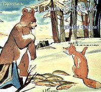 L'ours et le renard = Ursul si vulpea