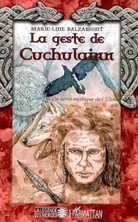 La geste de Cuchulainn : un héros mythique de l'Ulster