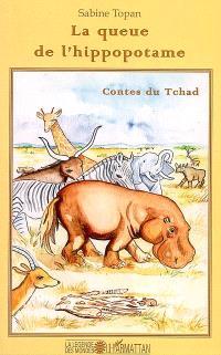 La queue de l'hippopotame : contes du Tchad