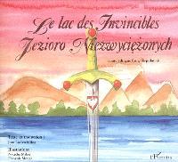 Le lac des invincibles = Jezioro niezwyciezonych : conte bilingue français-polonais