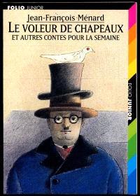 Le voleur de chapeaux : et autres contes pour la semaine