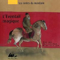 Les contes du mandarin. Volume 1, L'éventail magique