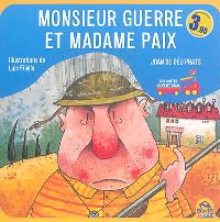 Les contes du petit train, Monsieur Guerre et Madame Paix