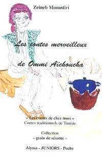 Les contes merveilleux de Ommi Aïchoucha : contes de chez nous