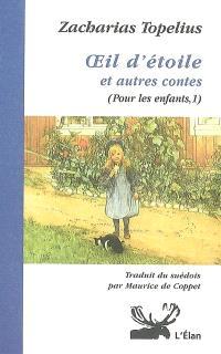 Pour les enfants. Volume 1, Oeil d'étoile et autres contes
