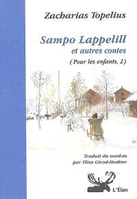 Pour les enfants. Volume 2, Sampo Lappelill; Suivi de La coccinelle qui garde la clef d'or de la Vierge Marie; Suivi de La fourmi chez le docteur