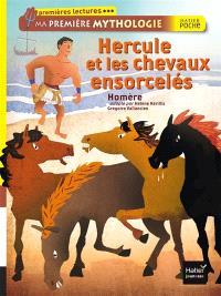 Ma première mythologie, Hercule et les chevaux ensorcelés