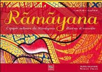 Râmâyana : épisodes de l'épopée indienne du Râmâyana illustrés et racontés en un texte biblique = Râmâyana : episodes from the Râmâyana, un Indian epic, with illustions and a bilingual text