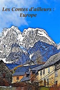 Les contes d'ailleurs : Europe