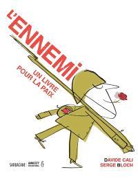 L'ennemi : un livre pour la paix
