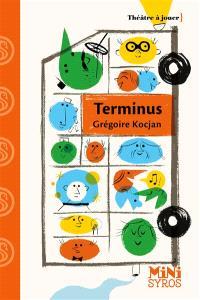 Terminus : pièce en un acte et trois scènes