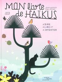 Mon livre de haïkus : à dire, à lire et à inventer