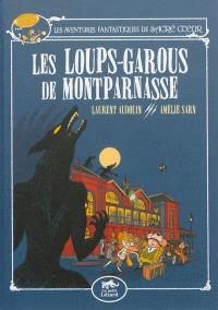 Les aventures fantastiques de Sacré Coeur. Volume 4, Les loups-garous de Montparnasse