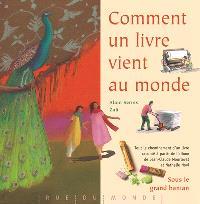 Comment un livre vient au monde : tout le cheminement d'un livre raconté à partir de l'album de Jean-Claude Mourlevat et Nathalie Novi, Sous le grand banian