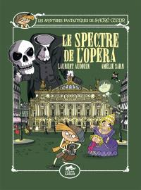 Les aventures fantastiques de Sacré Coeur. Volume 6, Le spectre de l'opéra