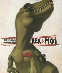 Rex & moi