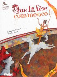 Que la fête commence ! : Georges Seurat
