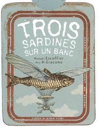 Trois sardines sur un banc