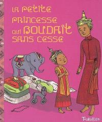 Une petite princesse qui boudait sans cesse : conte de Thaïlande
