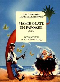Mamie Ouate en Papoâsie : comédie insulaire