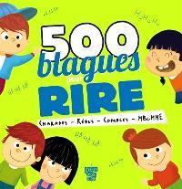 500 blagues pour rire : charades, rébus, combles, Mr-Mme