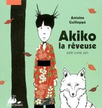 Akiko la rêveuse : petit conte zen