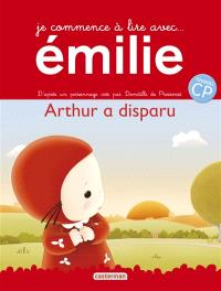 Je commence à lire avec Emilie. Volume 12, Arthur a disparu