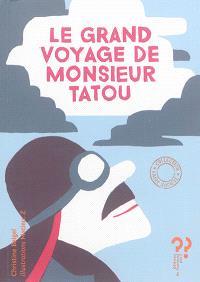 Je voulais te dire...; Le grand voyage de monsieur Tatou