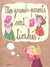 Mes grands-parents sont timbrés !