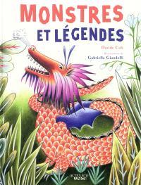 Monstres et légendes : cyclopes, krakens, sirènes et autres créatures imaginaires qui ont vraiment existé !