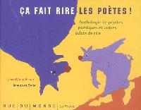 Ça fait rire les poètes ! : anthologie de pépites poétiques et autres éclats de rire
