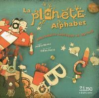 La planète alphabet : abécédaire loufoque et bariolé