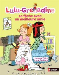 Lulu-Grenadine. Volume 9, Lulu-Grenadine se fâche avec sa meilleure amie