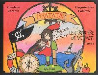 Piratata, le grimoire de voyage. Volume 1
