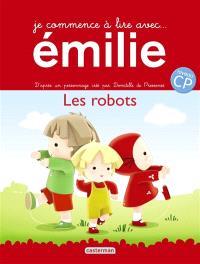 Je commence à lire avec Emilie. Volume 10, Les robots