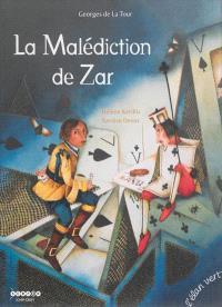 La malédiction de Zar : Georges de La Tour